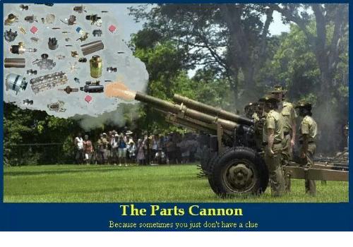 the-parts-cannon-because-sometimes-you-just-dont-have-a-472442.png.7b9b5db7919edb037a42da3731d5ef37.png